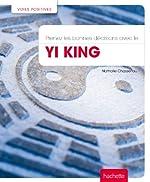 Prenez les bonnes décisions avec le Yi King de Nathalie Chassériau-Banas