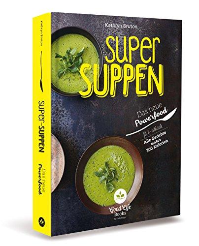 Super Suppen - Das neue Powerfood