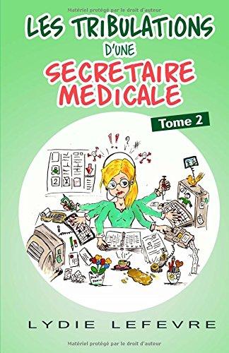 Les tribulations d'une secretaire medicale: Tome 2