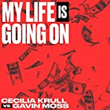 My Life Is Going On (Cecilia Krull vs. Gavin Moss) [Música Original de la Serie de TV'La Casa de Papel']