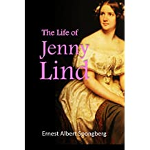 The life of  Jenny Lind (1920) (English Edition)