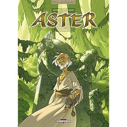 Aster, Tome 4 : Tattva