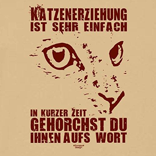 Geschenk für Katzenfreunde :-: T-Shirt mit Katzen Motiv :-: Katzenerziehung :-: Geschenkidee für Tierfreunde zum Geburtstag Vatertag Weihnachten :-: Farbe: sand Sand