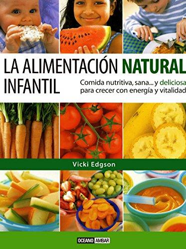 La Alimentación Natural Infantil: Información Sobre Los Nutrientes Que Los Niños Necesitan