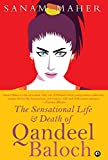 The Sensational Life And Death Of Qandeel Baloch