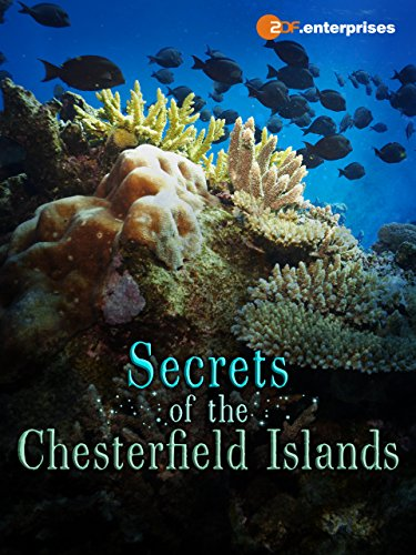 Secrets of the Chesterfield Islands