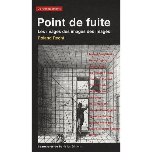 Point de fuite : Les images des images des images, Essais critiques sur l'art actuel, 1987-2007