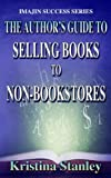 The Author's Guide to Selling Books to Non-Bookstores (Imajin Success Series)