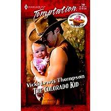 The Colorado Kid (Three Cowboys & A Baby) (Harlequin Temptation) by Vicki Lewis Thompson (2000-04-01)