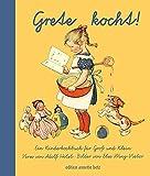 Grete kocht!: Ein Kochbuch für Groß und Klein