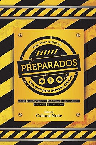 Preparados. Una Guía para tiempos difíciles. por Mario Pérez Rodríguez