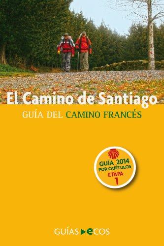 El Camino de Santiago. Etapa 1: de Saint-Jean-Pied-de-Port a Roncesvalles: Edición 2014 por Ecos Travel Books