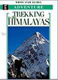 Trekking in the Himalayas (White Star Guides)