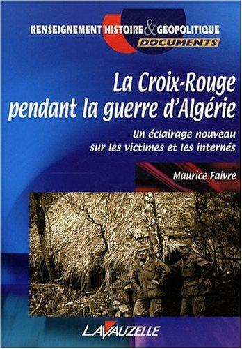 La Croix-Rouge Pendant la Guerre d'Algérie