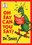 Cover of: Oh Say Can You Say? (Beginner Series) | Dr. Seuss