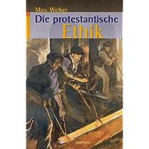 Die protestantische Ethik und der Geist des Kapitalismus, vollständige Ausgabe