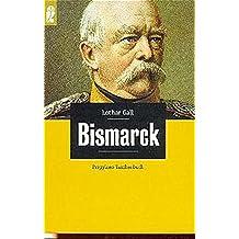 Bismarck: Der weisse Revolutionär (Ullstein Taschenbuch, Band 26515)