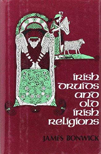 Irish Druids and Old Irish Religions por S Bonwick