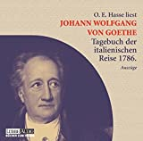 Johann Wolfgang von Goethe - Tagebuch der italienischen Reise 1786 in Auszügen -: Lesung (Lübbe Audio)