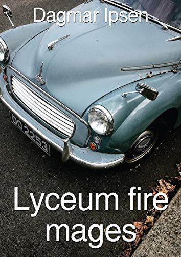 Lyceum fire mages (Danish Edition) por Dagmar  Ipsen