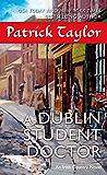 A Dublin Student Doctor: An Irish Country Novel (Irish Country Books Book 6)