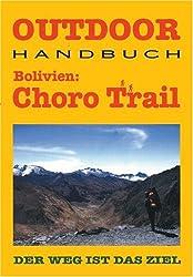 Bolivien: Choro Trail
