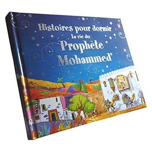 Histoires pour dormir  - Ma vie du Prophète Muhammad