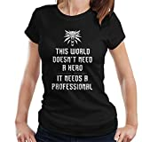 The Witcher 3 This World Doesnt Need A Hero Women's T-Shirt