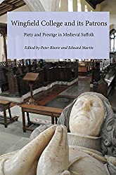 Wingfield College and its Patrons: Piety and prestige in medieval Suffolk (0)