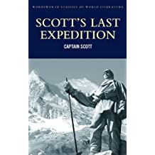 Scott's Last Expedition (Wordsworth Classics of World Literature)