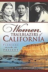 Women Trailblazers of California: Pioneers to the Present (English Edition)