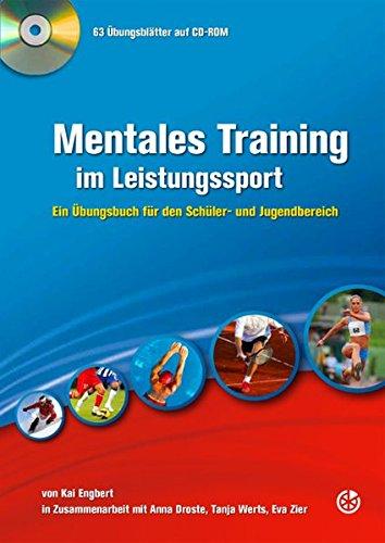Mentales Training im Leistungssport: Ein Übungsbuch für den Schüler- und Jugendbereich -