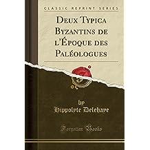 Deux Typica Byzantins de l'Époque des Paléologues (Classic Reprint)