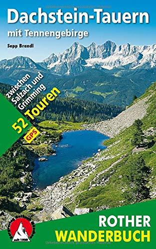 Dachstein-Tauern mit Tennengebirge: 52 Touren zwischen Salzach und Grimming. Mit GPS-Daten (Rother Wanderbuch)
