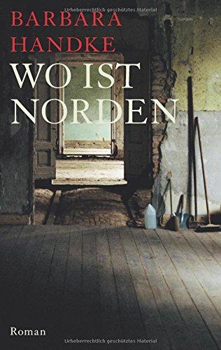 Buchseite und Rezensionen zu 'Wo ist Norden: Roman' von Barbara Handke