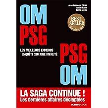 OM-PSG, PSG-OM : Les meilleurs ennemis, enquête sur une rivalité