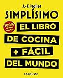Simplísimo. El libro de cocina + fácil del mundo. 100% recetas nuevas (Larousse - Libros Ilustrados/ Prácticos - Gastronomía)