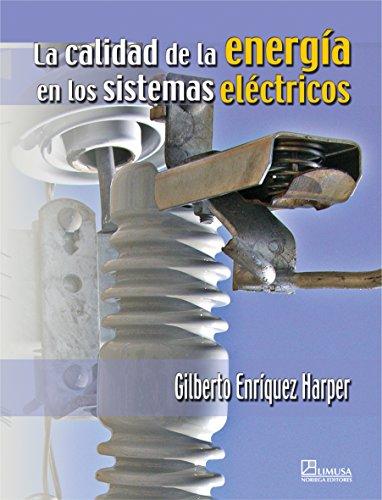 La calidad de la energia en los sistemas electricos/Quality of Electric Power Systems