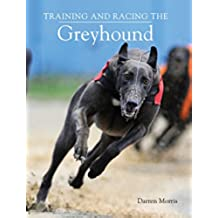 Training and Racing the Greyhound (English Edition)