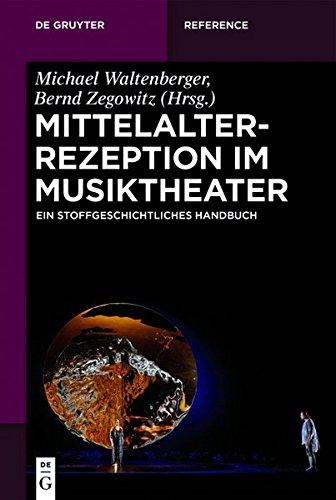 Mittelalterrezeption im Musiktheater: Ein stoffgeschichtliches Handbuch