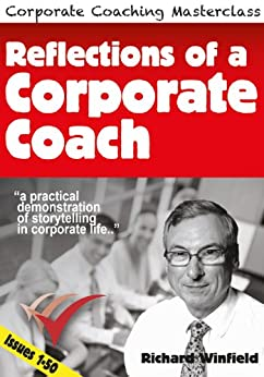 Reflections of a Corporate Coach (1-50) (Corporate Coaching Masterclass) by [Winfield, Richard]