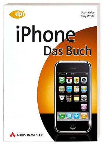 iPhone - Das Buch (DPI Grafik) (Apple Iphone Pda)