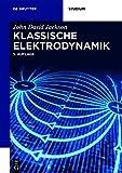 Klassische Elektrodynamik (De Gruyter Studium) - John David Jackson