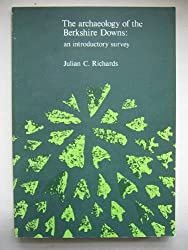 The Archaeology of the Berkshire Downs: An Introductory Survey