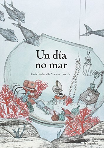 Un dia no mar (Gallego) por Paula Carbonell
