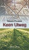 Keen Utweg: Ein plattdeutscher Krimi