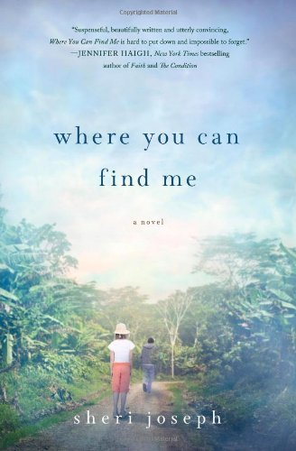 Where You Can Find Me: A Novel by Sheri Joseph (2013-04-16)