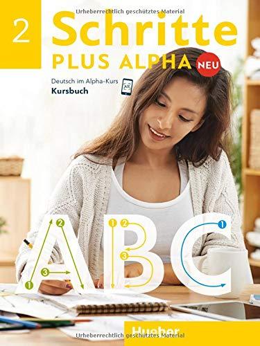 Schritte plus Alpha Neu 2: Deutsch im Alpha-Kurs.Deutsch als Zweitsprache / Kursbuch