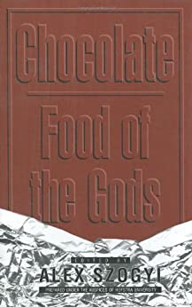 Chocolate: Food of the Gods (Contributions in Intercultural and Comparative Studies,) von [Szogyi, Alex]