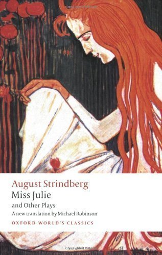 Miss Julie and Other Plays (Oxford World's Classics) by Strindberg, August published by Oxford University Press, USA (2009)